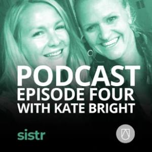 Sistr Podcast - Kate Bright